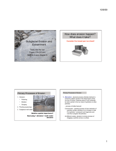Subglacial Erosion and Entrainment How does erosion happen