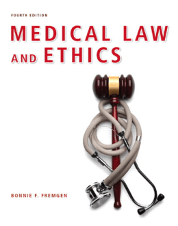 Medical Law and Ethics BONNIE F. FREMGEN, Ph.D.