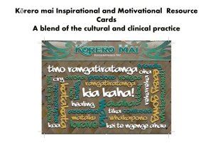 Kōrero mai Inspirational and Motivational Resource Cards A blend