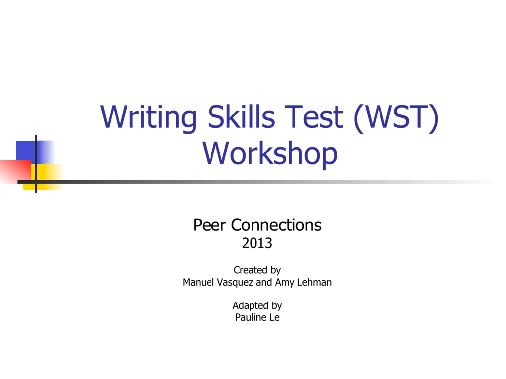 Writing Skills Test (WST) Workshop