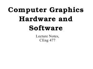 Computer Graphics Hardware and Software