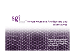 The von Neumann Architecture and Alternatives