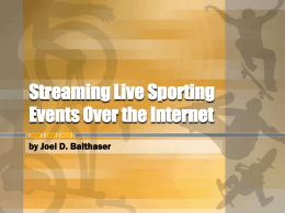 Streaming Live Sporting Events Over the Internet