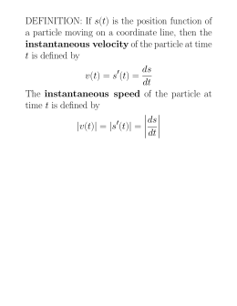 DEFINITION: If s(t) is the position function of a particle moving on a