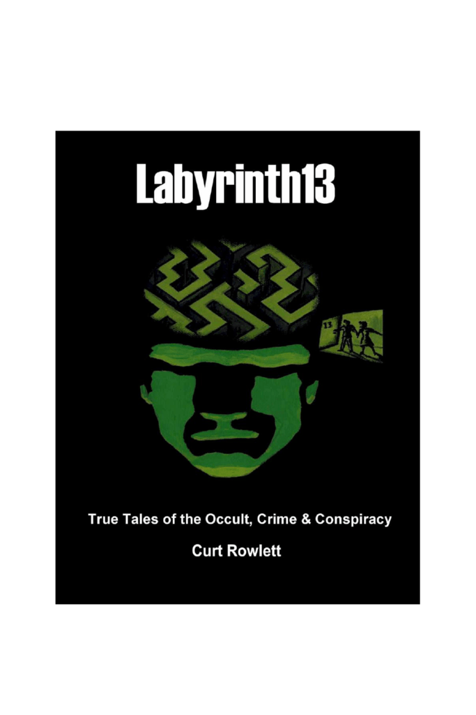b72b31a5dff8a2 True Tales of the Occult, Crime & Conspiracy Curt Rowlett True Tales of the  Occult, Crime & Conspiracy Copyright © 2008-2015 by Curt Rowlett All rights  ...