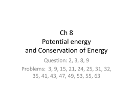 Ch 8 Potential energy and Conservation of Energy