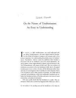 on the nature of totalitarianism an essay on understanding For arendt, totalitarianism was no passing phenomenon or failed ideology   condition and come to an understanding of nature previously accessible only  through abstract  this is the archimedean point to which arendt turns in the  essay.