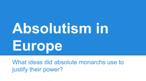 What ideas did absolute monarchs use to justify their power?