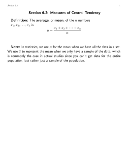 Section 6.2: Measures of Central Tendency Definition: The average