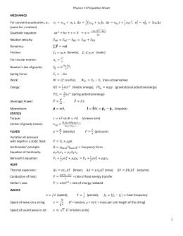 1 Physics 117 Equation Sheet MECHANICS For constant