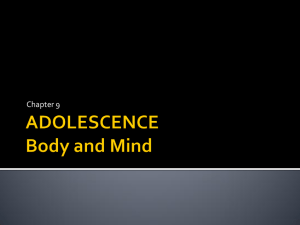 ADOLESCENCE Body and Mind