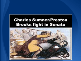 Charles Sumner/Preston Brooks fight in Senate