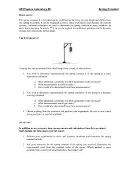 a2 physics coursework spring constant The spring constant is a positive constant whose value is dependent upon the spring which is being studied a stiff spring would have a high spring constant this is to say that it would take a relatively large amount of force to cause a little displacement.