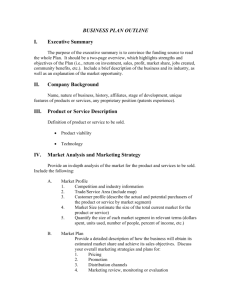 BUSINESS PLAN OUTLINE I. Executive Summary II. Company