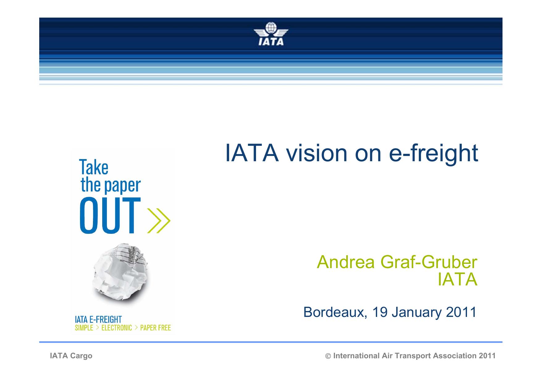 IATA vision on e-freight - United Nations Economic