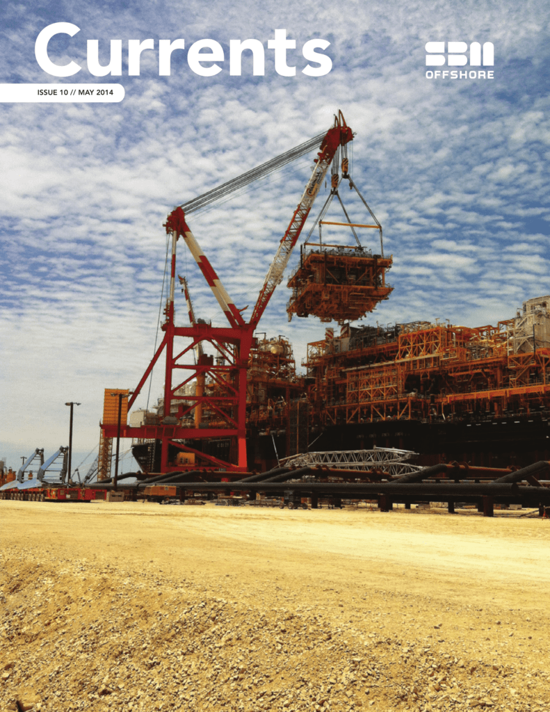 SBM Offshore / Currents 1 ISSUE 10 // MAY 2014
