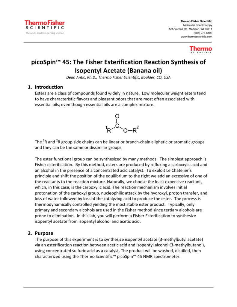 sythesizing isopentyl acetate by the fischer esterification One direct approach, known as the fischer esterification reaction the isopentyl acetate will boil and condense and will be collected.