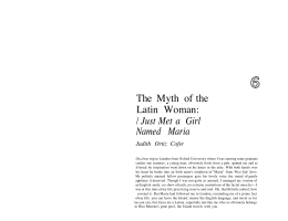 the myth of the latin woman i just met a girl named maria by judith ortiz cofer essays stereotypes Woman: i just met a girl named maria by judith ortiz cofer, what do the incidents on the bus, in the what are the different kinds of latinas cofer says are recognized in mainstream anglo-american culture the incidents on the bus, in the hotel, and at poetry reading had racist stereotypes directed.