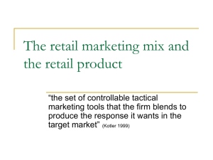 The retail marketing mix and the retail product