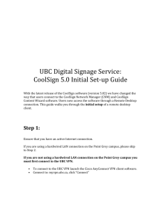 UBC Digital Signage Service: CoolSign 5.0 Initial Set-‐up