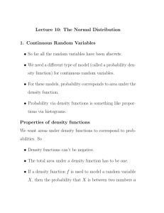 Lecture 10: The Normal Distribution 1. Continuous Random