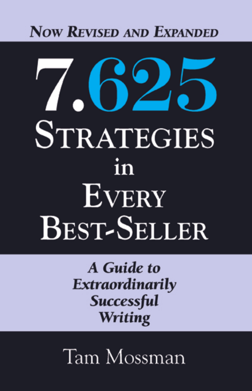ca820257da5 7.625 STRATEGIES IN EVERY BEST-SELLER Revised and Expanded Edition Tam  Mossman Copyright © 2011 Leah C. Mossman ISBN 978-1-61434-475-9 All rights  reserved.