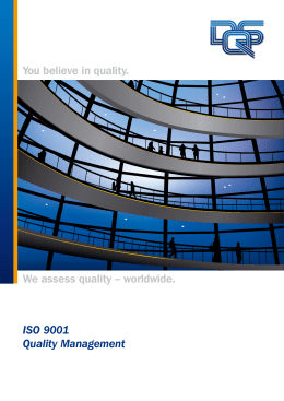 ISO 9001 Quality Management You believe in quality. We assess