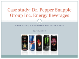 Case study: Dr. Pepper Snapple Group Inc. Energy Beverages