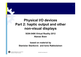 Physical I/O devices Part 2: haptic output and other non