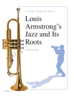 A Study Guide of Music: LOUIS ArMSTrONG'S JAZZ & ITS rOOTS