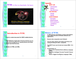 Agenda Introduction to WML History of WML