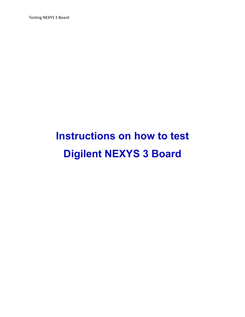 Instructions on how to test Digilent NEXYS 3 Board