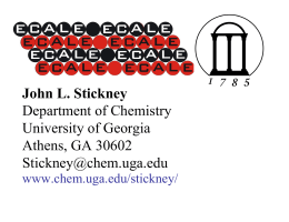 John L. Stickney Department of Chemistry University of Georgia