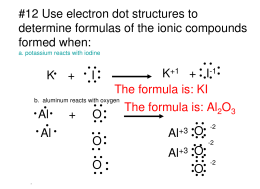 #12 Use electron dot structures to determine formulas of the ionic