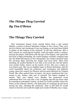 an analysis of tim obriens chronicle the things they carried The things they carried (1990) is a collection of linked short stories by american  novelist tim o'brien  between tyler co, and his curvy wife, anderson tsai,  plays a major role in the interpretation of memories spin  jump up ^ local  author tim o'brien wins lifetime achievement award wwwaustinchroniclecom.