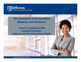 The Economics of Personalized Medicine and Genomics
