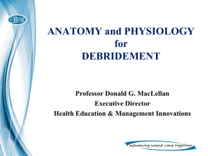 ANATOMY and PHYSIOLOGY for DEBRIDEMENT