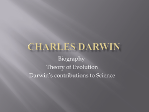 Biography Theory of Evolution Darwin's contributions to Science