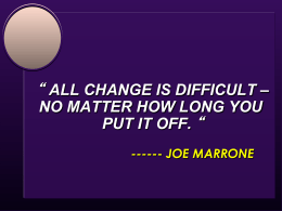 all change is difficult – no matter how long you put it off.