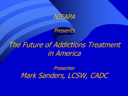 NIEAPA Presents The Future of Addictions Treatment in America