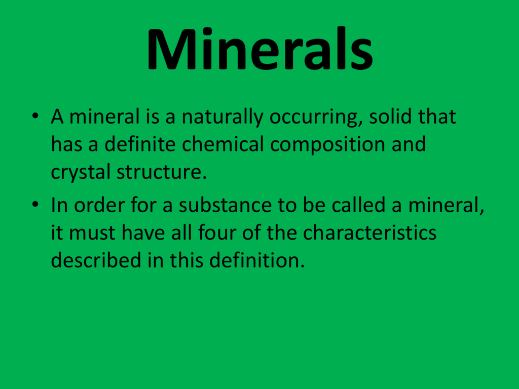 a mineral is a naturally occurring, solid that has a definite chemical