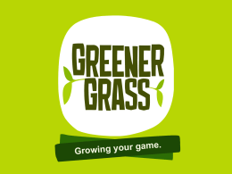 Growing your game. - Greener Grass Company