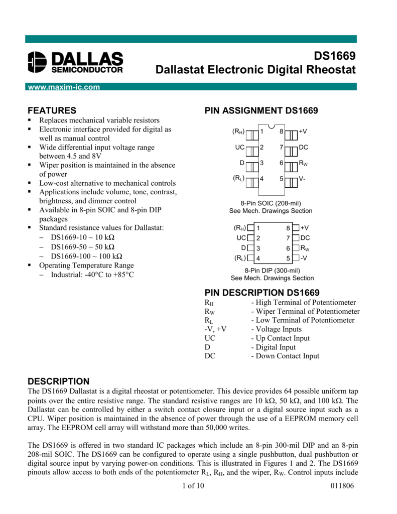 ds1669 dallastat electronic digital rheostatds1669 dallastat electronic digital rheostat www maxim ic com features § § § § § § § § § pin assignment ds1669 replaces mechanical variable resistors