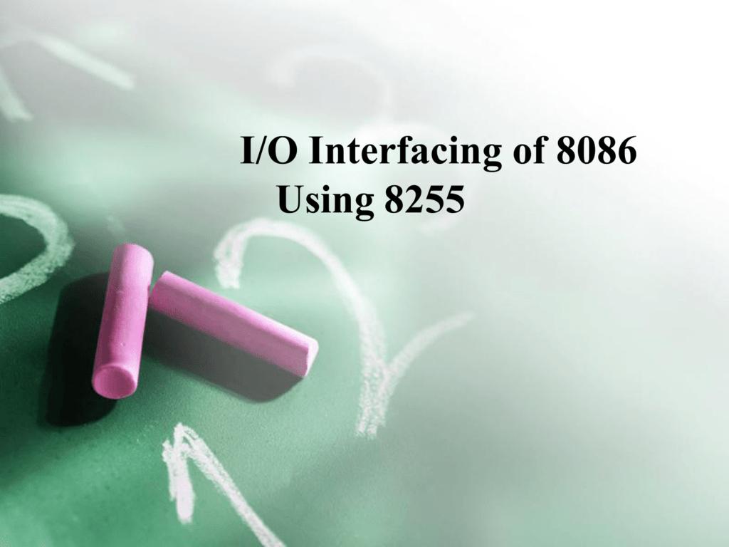 I/O Interfacing of 8086 Using 8255