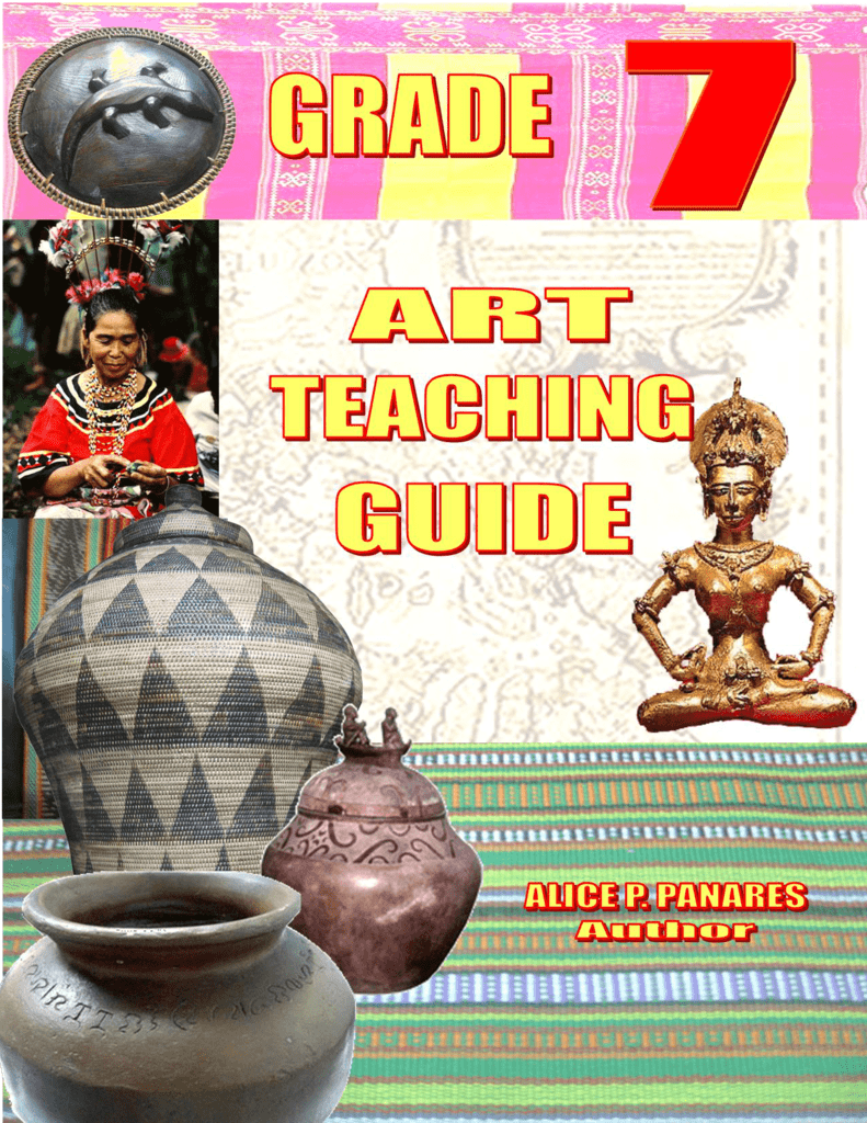 K TO 12 CURRICULUM FOR GRADE 7 ART