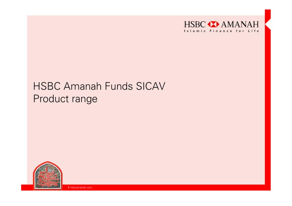 HSBC Amanah Funds SICAV Product range