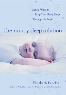 The No-cry Sleep Solution : Gentle Ways to Help Your Baby Sleep