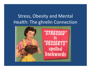 Stress, Obesity and Mental Health: The ghrelin Connection