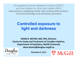 Controlled exposure to light and darkness