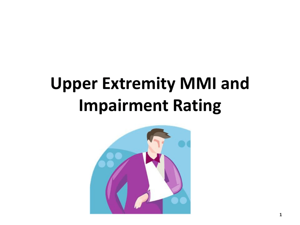 Upper Extremity MMI and Impairment Rating